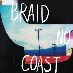 Braid - No Coast