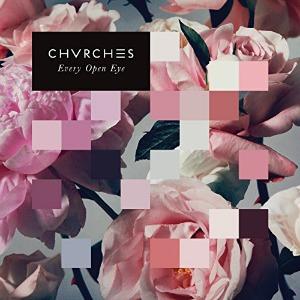 CHVRCHΞS - Every Open Eye