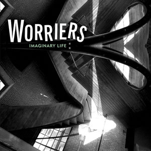 Worriers - Imaginary Life